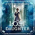 The Lost Daughter: A Jean Brash Mystery 2 Audiobook by David Ashton Narrated by To Be Announced