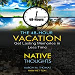 The 48-Hour Vacation: Native Thoughts | Aaron Thomas