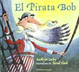 El Pirata Bob (Spanish Edition)