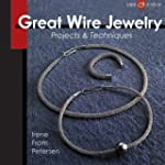 Great Wire Jewelry: Projects & Techni...