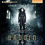 Unborn: Unborn, Book 1 (       UNABRIDGED) by Amber Lynn Natusch Narrated by Angela Dawe