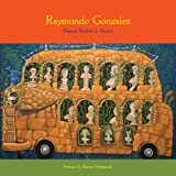 img - for Raymundo Gonzalez: Magical Realism in Mexico book / textbook / text book