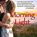 Morning Light Audiobook by Abigail Reynolds Narrated by Janine Hegarty