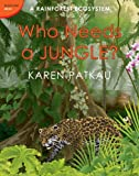 Who Needs a Jungle? (Ecosystem Series)