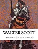img - for Walter Scott, kokoelma (finnish edition) book / textbook / text book