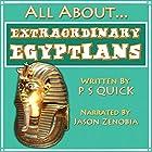 All About: Extraordinary Egyptians: All About., Book 1 Hörbuch von  P S Quick Gesprochen von: Jason Zenobia