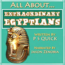 All About: Extraordinary Egyptians: All About., Book 1 | Livre audio Auteur(s) :  P S Quick Narrateur(s) : Jason Zenobia