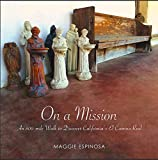 img - for On a Mission: An 800-mile Walk to Discover California's El Camino Real book / textbook / text book