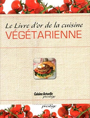 Livres enligne france pdf livre d 39 or de la cuisine for Cuisine vegetarienne