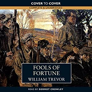 Fools of Fortune | [William Trevor]