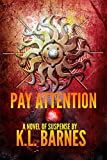 img - for Pay Attention: A Novel of Mystery and Suspense (Maeve Tidewell Pay Series Book 1) book / textbook / text book
