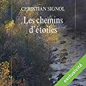 Les chemins d'étoiles (Mes romans de l'enfance 2) | Livre audio Auteur(s) : Christian Signol Narrateur(s) : Yves Mugler, Véronique Groux de Miéri