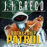 Rocketship Patrol | J. I. Greco