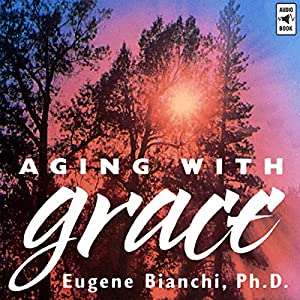 Aging with Grace Audiobook