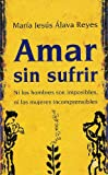 img - for Amar sin sufrir book / textbook / text book