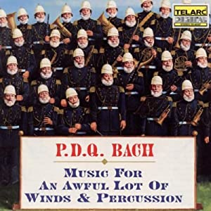 P.D.Q. Bach: Music for an Awful Lot of Winds & Percussion