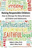 Raising Responsible Children: How to Manage the Many Behaviors of Children and Adolescents
