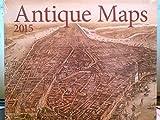 Antique Maps 16-Month 2015 Wall Calendar