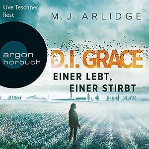 Einer lebt, einer stirbt (D. I. Grace 1) Audiobook