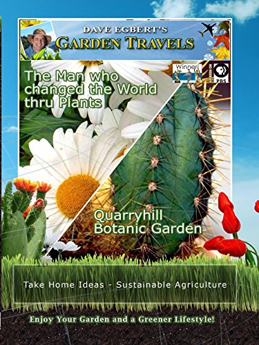 Garden Travels - The Man who changed the World thru Plants - Quarryhill Botanic Garden