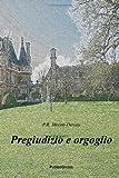 img - for Pregiudizio E Orgoglio (Italian Edition) book / textbook / text book