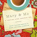 Mary and Me: A Lasting Link Through Ink Audiobook by Mary Potter Kenyon, Mary Jedlicka Humston Narrated by Francie Wyck