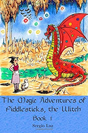 The Magic Adventures of Fiddlesticks, the Witch (book 1)