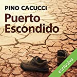 Puerto Escondido | Pino Cacucci