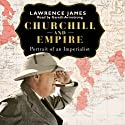 Churchill and Empire Audiobook by Lawrence James Narrated by Gareth Armstrong