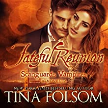 Fateful Reunion: Scanguards Vampires: A Novella Audiobook by Tina Folsom Narrated by Eric G. Dove