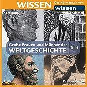 Große Frauen und Männer der Weltgeschichte - Teil 4 | Wolfgang Suttner, Stephanie Mende