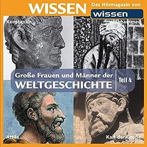 Große Frauen und Männer der Weltgeschichte - Teil 4 Hörbuch