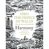 Harmony: A New Way of Looking at Our Worldby HRH Charles The Prince...