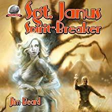 Sgt. Janus, Spirit-Breaker Audiobook by Jim Beard Narrated by Joe Formichella