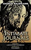 Intimate Journals (Dover Books on Literature & Drama) (0486447782) by Baudelaire, Charles