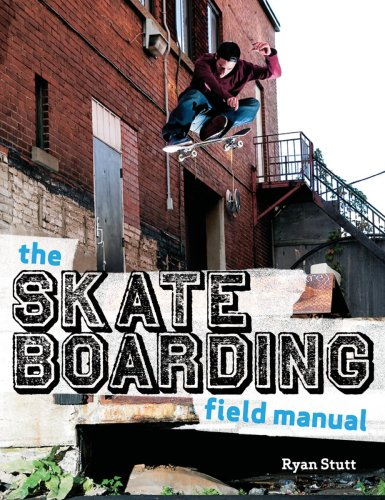 The Skateboarding Field Manual