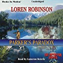 Parker's Paradox: Expedition, Book 2 Audiobook by Loren Robinson Narrated by Cameron Beierle