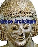 echange, troc Jean Charbonneaux, Roland Martin, François Villard - Grèce archaïque : 620-480 avant Jésus-Christ