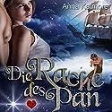 Die Rache des Pan (Eine zauberhafte Reise 2) Hörbuch von Anna Katmore Gesprochen von: Janine Balkos