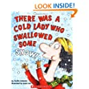 There Was a Cold Lady Who Swallowed Some Snow!