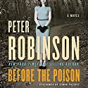 Before the Poison Audiobook by Peter Robinson Narrated by Susan Lyons, Toby Lennet Moore