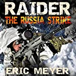 Raider Black Ops: The Russia Strike | Eric Meyer