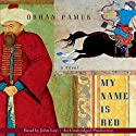 My Name Is Red (       UNABRIDGED) by Orhan Pamuk Narrated by John Lee