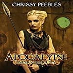 Apocalypse: Underwater City: A Dystopian Novella, Part 1, The Hope Saga | Chrissy Peebles