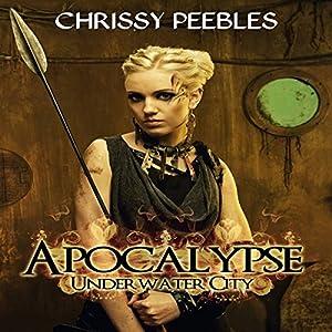 Apocalypse: Underwater City Audiobook