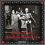 Blues, Blues, Hoodoo, Halloween