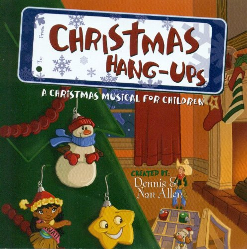 Christmas Hang-Ups: A Christmas Musical for Children