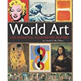 World Art: The Essential Illustrated Historyby Dr Mike O'Mahony
