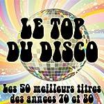 Le top du Disco (Les 50 meilleurs tit...