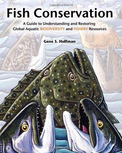 Fish Conservation: A Guide to Understanding and Restoring...